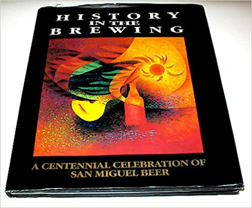 History in the Brewing: A Centennial Celebration of San