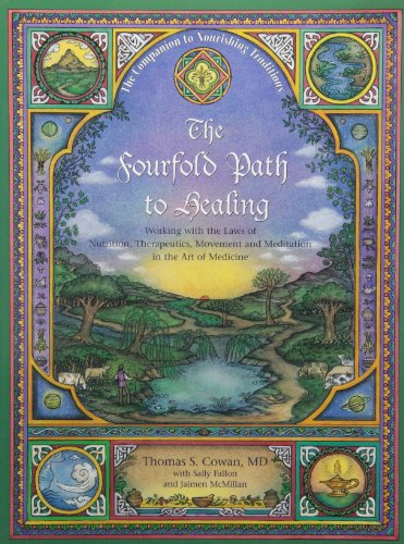 The Fourfold Path to Healing: Working with the Laws of Nutrition, Therapeutics, Movement and Meditat
