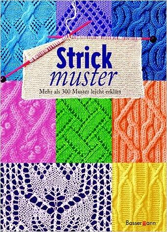 Strickmuster. Mehr als 300 Muster leicht erklärt: Amazon.co.uk ...