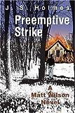 Preemptive Strike, J. Holmes, 0595344089