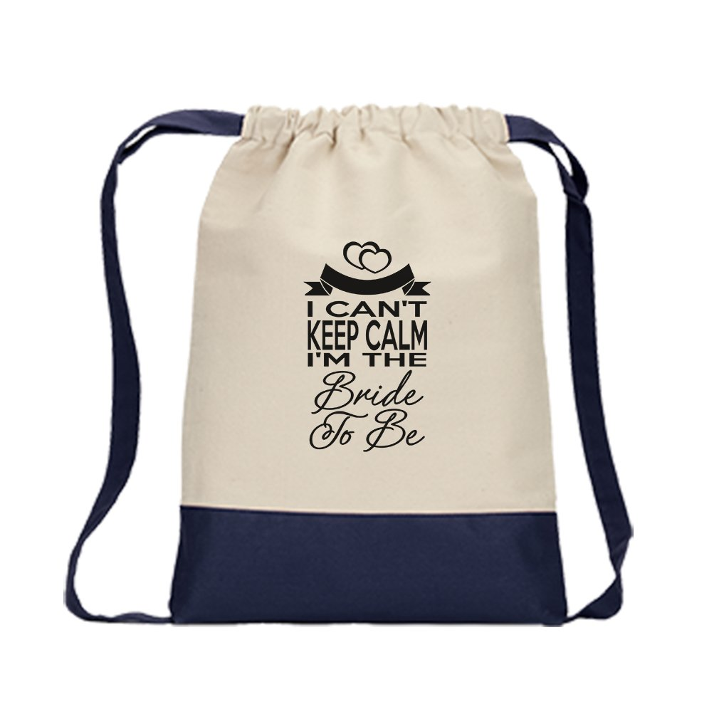 Drawstring Bag Color Canvas I Can'T Keep Calm I'M The Bride To Be Style In Print Navy