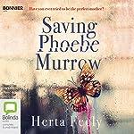 Saving Phoebe Murrow | Herta Feely