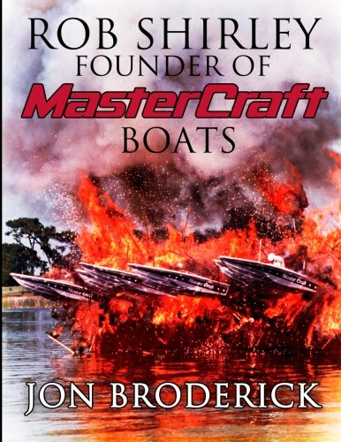 - Rob Shirley Founder of Mastercraft Boats