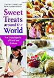 img - for Sweet Treats around the World: An Encyclopedia of Food and Culture book / textbook / text book
