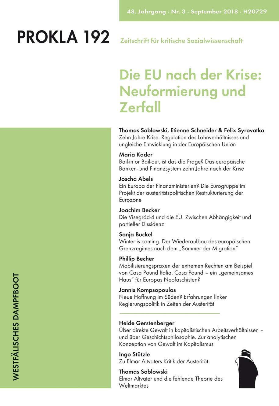 Die EU nach der Krise: Neuformierung und Zerfall Taschenbuch – 1. September 2018 PROKLA 192 Westfälisches Dampfboot 3896913921 Politikwissenschaft