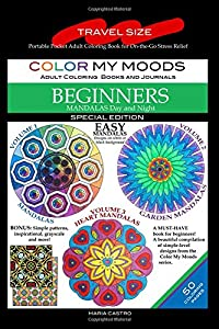 Travel Size Adult Coloring Book: Pocket On-the-Go Color My Moods Mandalas for Beginners: Portable Pocket Adult Coloring Book for On-the-Go Stress ... that are Mini in Size, but Big on Fun!