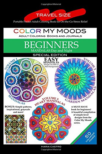 Download Travel Size Adult Coloring Book: Pocket On-the-Go Color My Moods Mandalas for Beginners: Portable Pocket Adult Coloring Book for On-the-Go Stress ... that are Mini in Size, but Big on Fun! pdf
