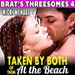 Taken by Both of Them at the Beach: Brat's Threesomes, Book 4 | Nicki Menage