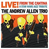 Live! from the Cantina: A Star Wars Jazz Tribute