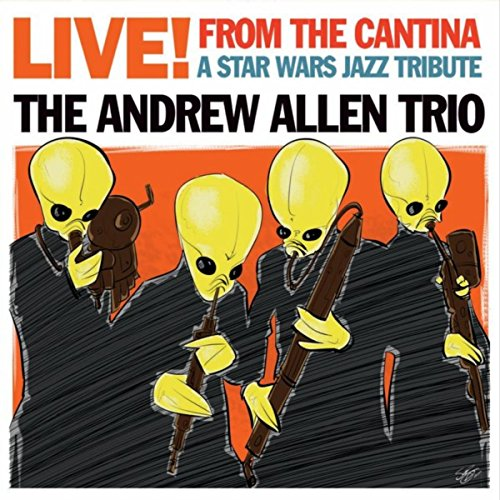 - Live! from the Cantina: A Star Wars Jazz Tribute