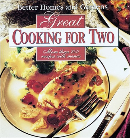 Better Homes and Gardens Great Cooking for Two by Better Homes and Gardens