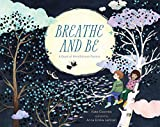 Breathe and Be: A Book of Mindfulness Poems