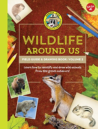 Ranger Rick's Wildlife Around Us Field Guide & Drawing Book: Volume 2: Learn how to identify and draw wild animals from the great outdoors! (Ranger Rick's Field Guides) ()