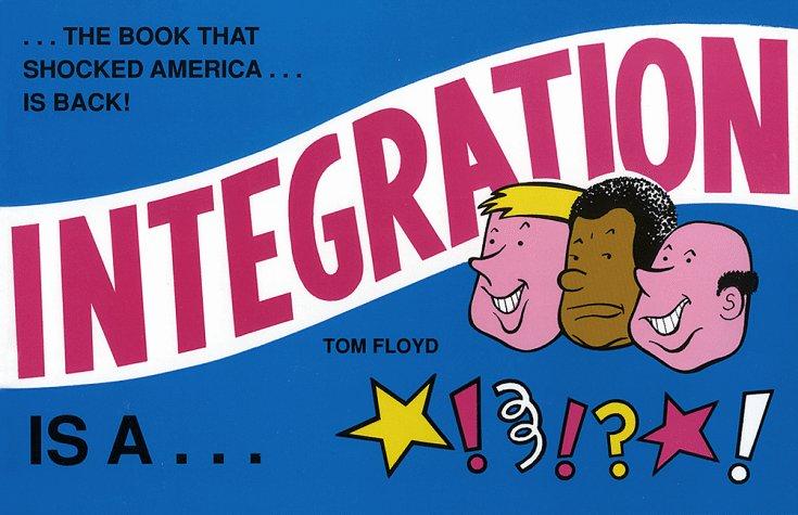 Integration Is A...Bitch!