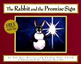 The Rabbit and the Promise Sign, Pat Day-Bivins and Philip D. Smith, 188686408X