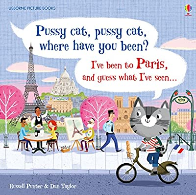 Pussy Cat Pussy Cat Where Have You Been? Ive Been To Paris