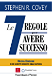 "Le sette regole per avere successo. Nuova edizione del bestseller The 7 Habits of Highly Effective People: Nuova edizione del bestseller The 7 Habits of ... Highly Effective People"" (Italian Edition)"