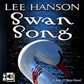 Swan Song: The Julie O'Hara Mystery Series, Volume 2 | Lee Hanson