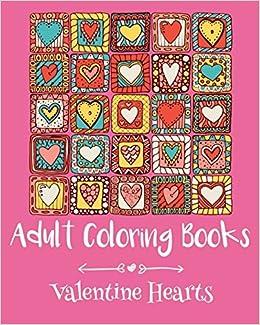 Amazon Adult Coloring Books Valentine Hearts 9781523328840 Emma Andrews