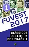 """Vestibular Fuvest 2017: Obras de leitura obrigatória vol. 1 (""""Iracema"""", """"Mémórias póstumas de Brás Cubas"""", """"O Cortiço"""" e """"A Cidade e as Serras"""")"""