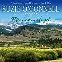 Mountain Angel: Northstar Angels, Book 1 Audiobook by Suzie O'Connell Narrated by Tina R. Bjorklund