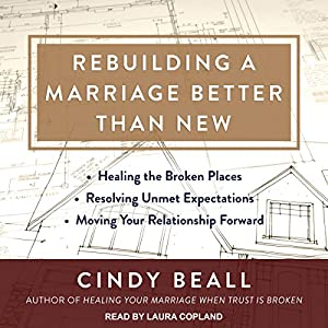 Rebuilding a Marriage Better Than New Audiobook