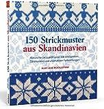 150 Strickmuster aus Skandinavien: Klassische Jacquardmuster mit Strickproben, Zählmustern und alternativen Farbstellungen