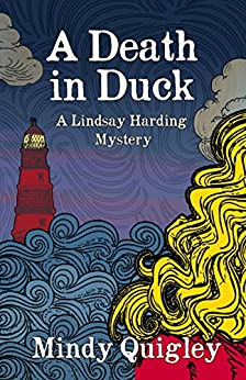 A Death in Duck: Lindsay Harding Cozy Mystery Series (Reverend Lindsay Harding Mystery Book 2) by [Quigley, Mindy]