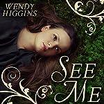 See Me | Wendy Higgins
