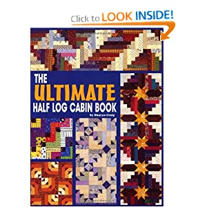 The Ultimate Half Log Cabin Quilt Book Sharyn Squier Craig