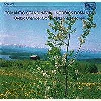 Romantic Scandinavia: Music by Jarnefelt, Grieg, Nielsen, Bjorkander, Gullberg, von Koch, Peterson-Berger, Larsson, Bull, and Sibelius