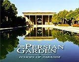 The Persian Garden, M. R. Moghtader, 0934211469