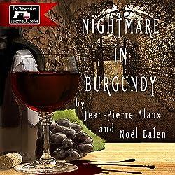 Nightmare in Burgundy (Cauchemar dans les Côtes de Nuits)