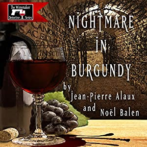 Nightmare in Burgundy (Cauchemar dans les Côtes de Nuits) Audiobook
