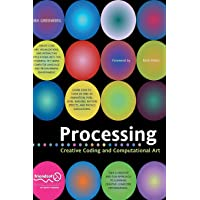 Processing: Creative Coding and Computational Art (Foundation)