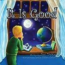 It Is Good