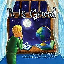 It Is Good by [DeKok, Joy]