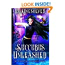 Succubus Unleashed: An Urban Fantasy / Paranormal Romance (The Telepathic Clans Saga) (Volume 2)