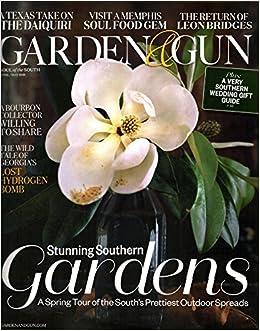 Garden \u0026 Gun Magazine April/May 2018