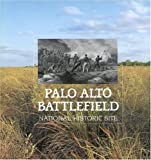 Palo Alto Battlefield National Historic Site, Thompson, Jerry, 158369014X