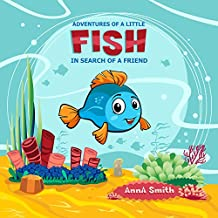 Books for Kids: Adventures of a little fish. Short Bedtime Stories for Children (Fish Mini Adventure).: Children's Picture Books: Bedtime Stories For Kids Ages 1-7