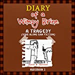 Diary of a Wimpy Brine: A Tragedy: Diary of a Wimpy Collection, Book 2 | Justin B. Harrison