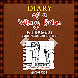 Diary of a Wimpy Brine: A Tragedy