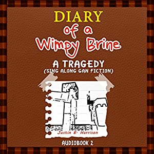 Diary of a Wimpy Brine: A Tragedy Audiobook