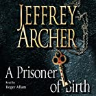 A Prisoner of Birth Audiobook by Jeffrey Archer Narrated by Roger Allam