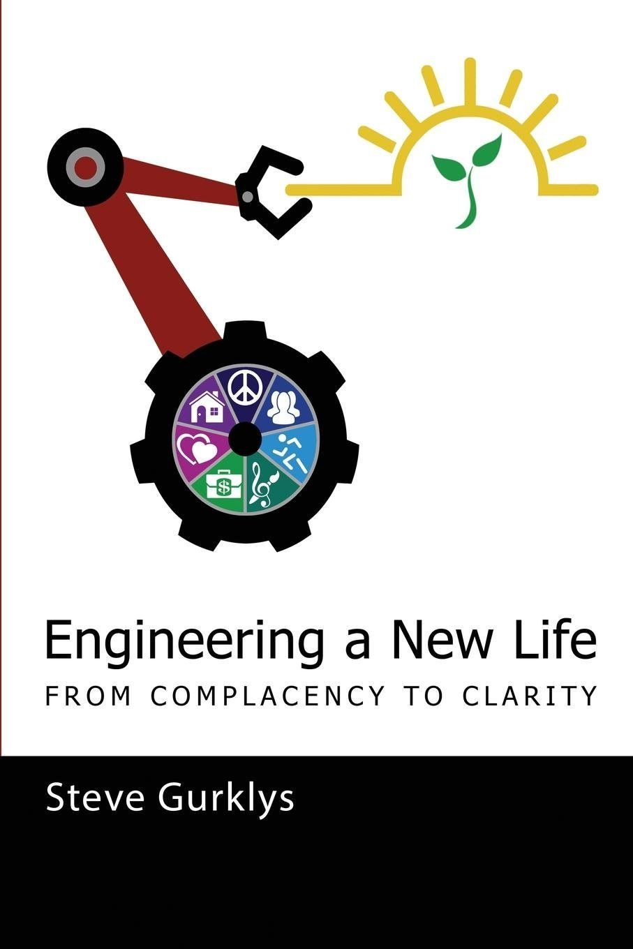 Download Engineering a New Life: From Complacency to Clarity PDF