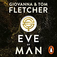 Eve of Man Audiobook by Tom Fletcher, Giovanna Fletcher Narrated by To Be Announced
