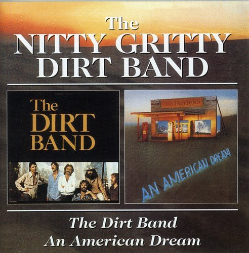 Nitty Gritty Dirt Band - The Dirt Band/An American (American Music Band)