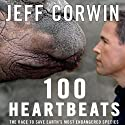 100 Heartbeats: The Race to Save Earth's Most Endangered Species Audiobook by Jeff Corwin Narrated by Fred Berman