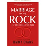 Marriage on the Rock 25th Anniversary: The Comprehensive Guide to a Solid, Healthy and Lasting Marriage (Marriage on the Rock